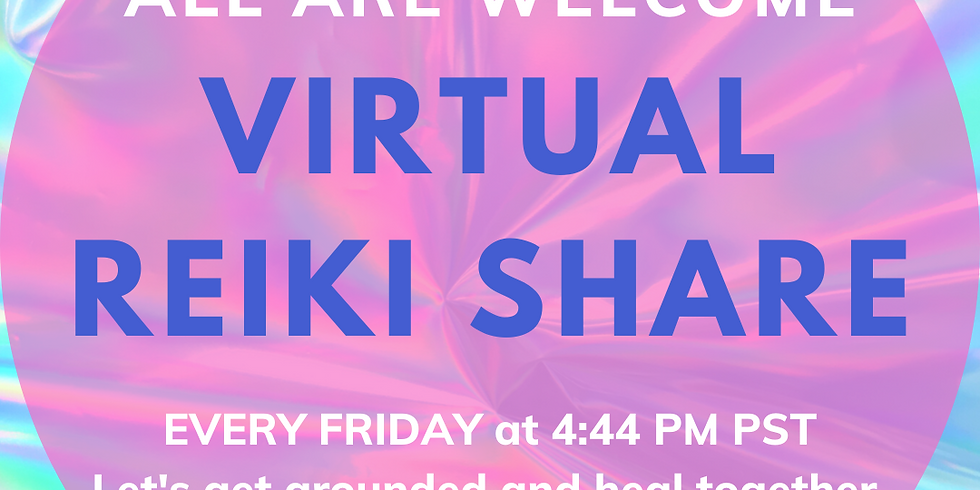 Virtual Reiki Share Every Friday at 4:44PM