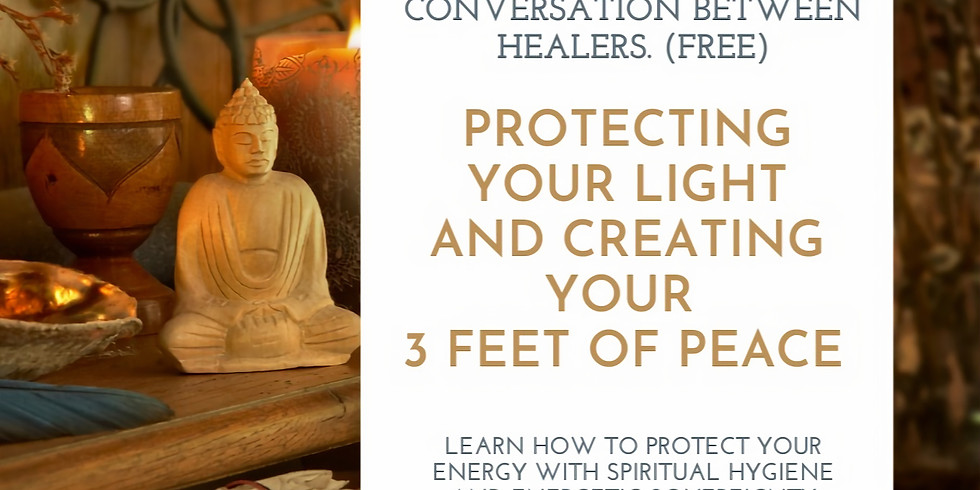 Protecting Your Light & Creating Your 3 Feet of Peace