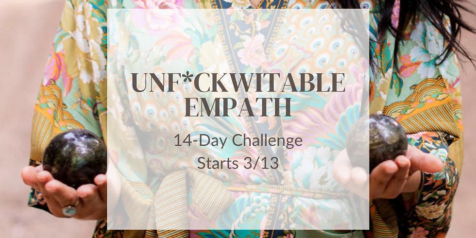 Become an Unf*ckwitable Empath