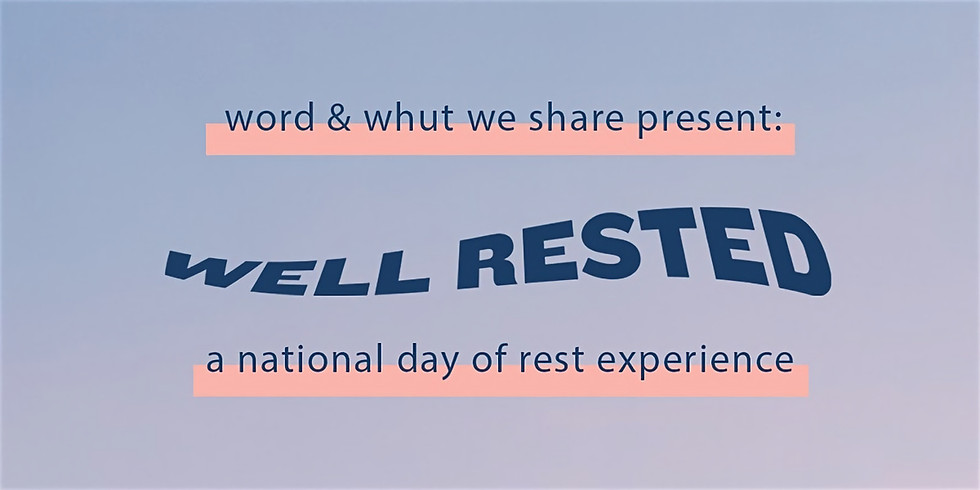 Well Rested: A National Day of Rest Experience