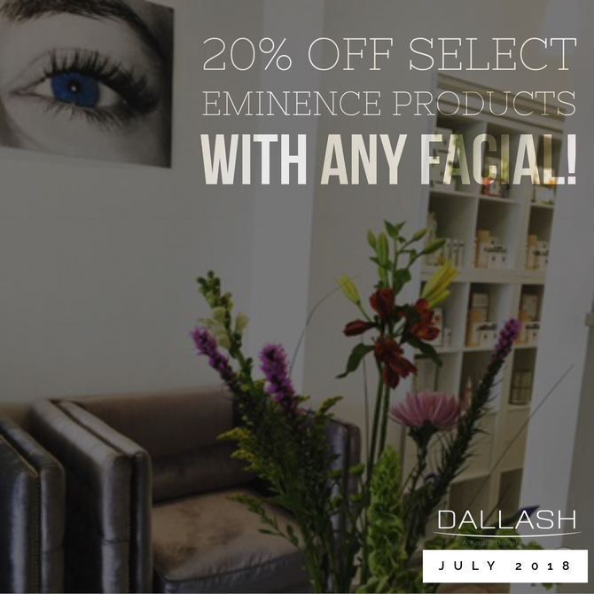 Book a facial the month of July and take 20% off select Eminence products