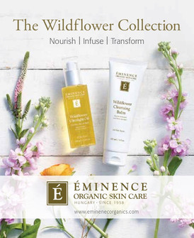 WILDFLOWER COLLECTION Inspired by our Hungarian heritage, the Wildflower Collection will transform your skin's radiance. A combination of naturally nourishing European wildflowers and conditioning botanical oils leaves the complexion soft and supple.