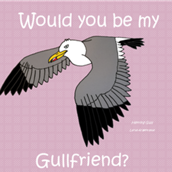 Would you be my gullfriend?