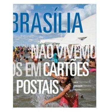 Brasília - não vivemos em cartões postais