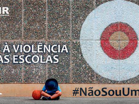 Não à Violência nas Escolas #NãoSouUmAlvo