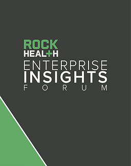 Rock Health Enterprise Insights Forum