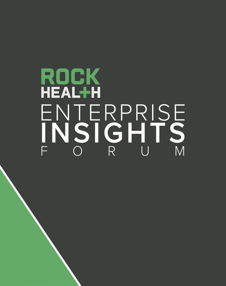 Rock Health Enterprise Insights Forum