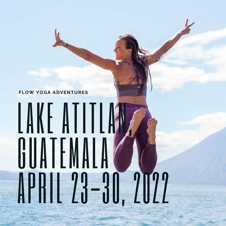 8 Days at Lake Atitlan, Guatemala