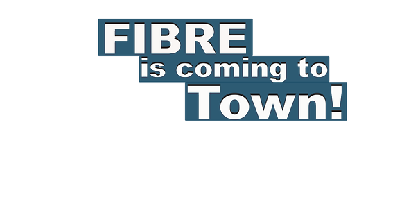 Fibre is Coming to Town (text)sml.png