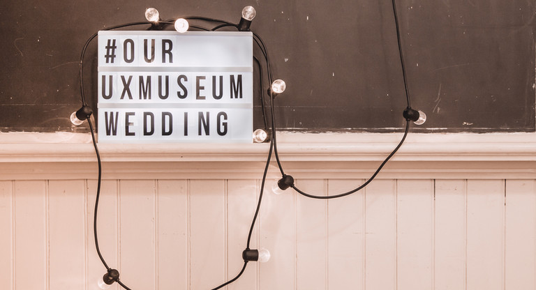 Our #UxMuseum Wedding
