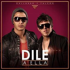 Gallardo y Falcon - Dile a ella.jpg