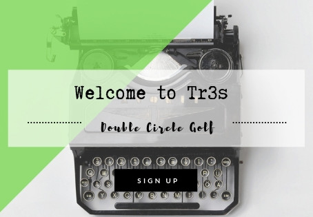 Welcome to Tr3s by Double Circle Golf