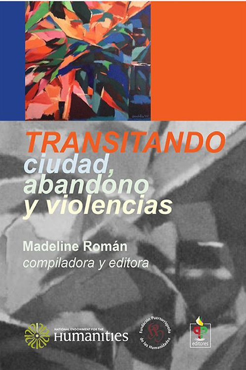 TRANSITANDO CIUDAD, ABANDONO Y VIOLENCIAS
