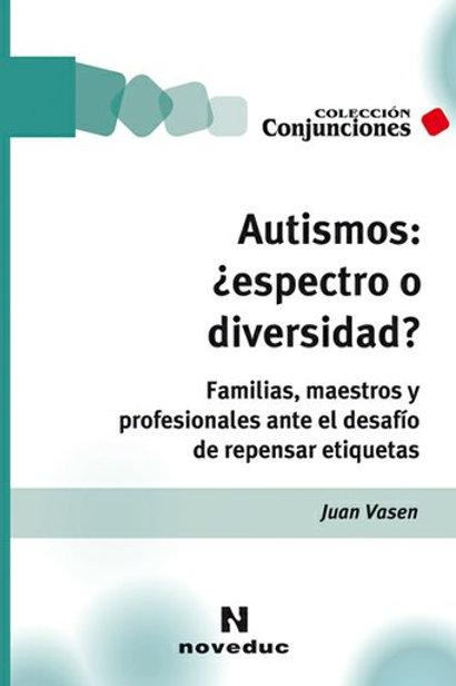 Autismos: ¿espectro o diversidad?
