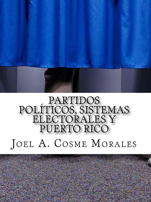 PARTIDOS POLÍTICOS, SISTEMAS ELECTORALES Y PUERTO RICO