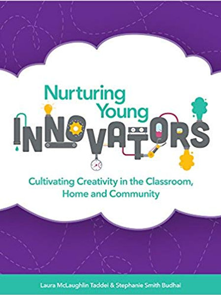 Nurturing Young Innovators: Cultivating Creativity in the Classroom