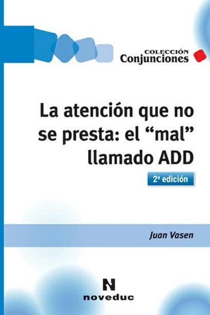 """La atención que no se presta: el """"mal"""" llamado ADD"""