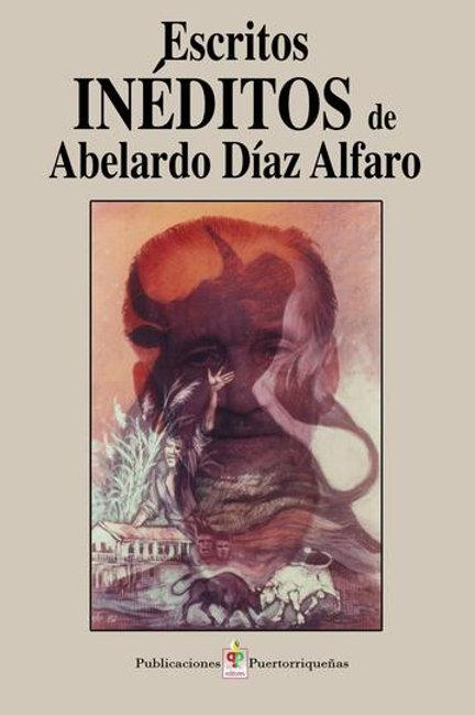 Escritos inéditos de Abelardo Díaz Alfaro