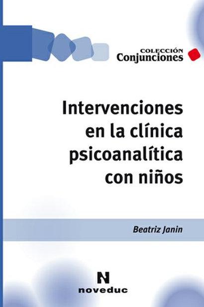 Intervenciones en la clínica psicoanalítica con niños - Beatriz Janin