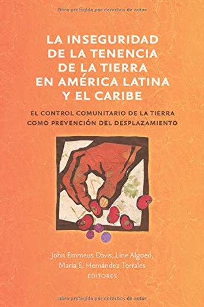 LA INSEGURIDAD DE LA TENENCIA DE LA TIERRA EN AMÉRICA LATINA Y EL CARIBE