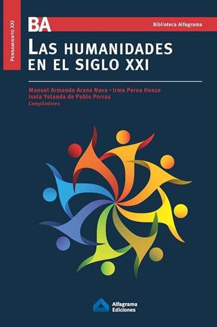 Humanidades en el siglo XXI / Ed.2018