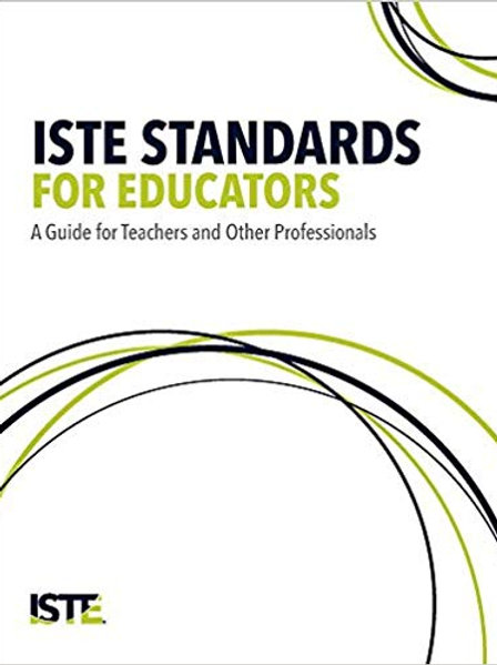ISTE Standards for Educators: A Guide for Teachers and Other Professionals