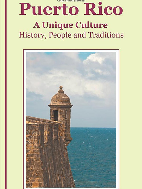 Puerto Rico, a Unique Culture: History, People and Traditions