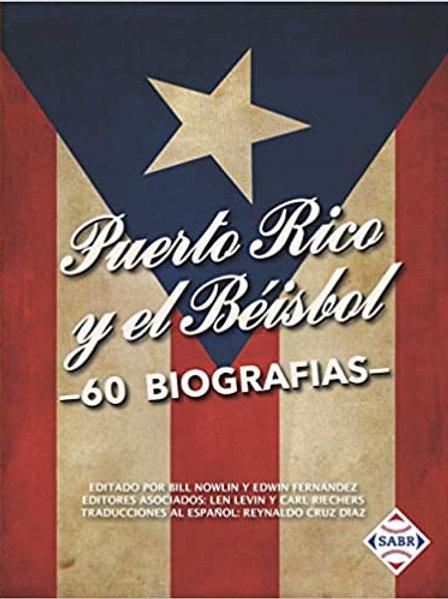 Puerto Rico y el Béisbol: 60 Biografías