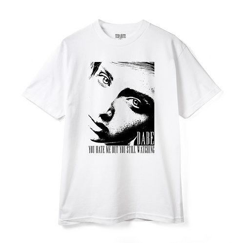 ''YOU HATE ME BUT YOU STILL WATCHING'' T-Shirt White
