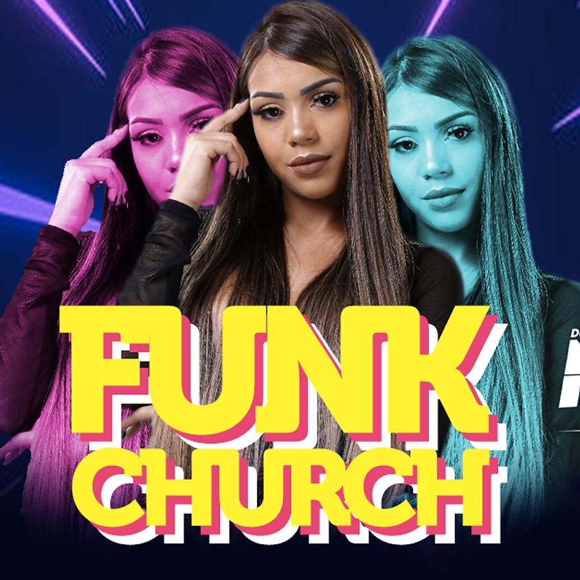 Funk Church com Dj Miia Siqueira