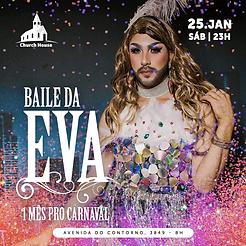 Baile da Eva 1 mês para o carnaval