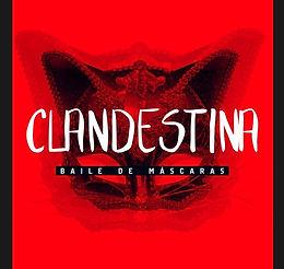 Clandestina - Baile de Mascaras