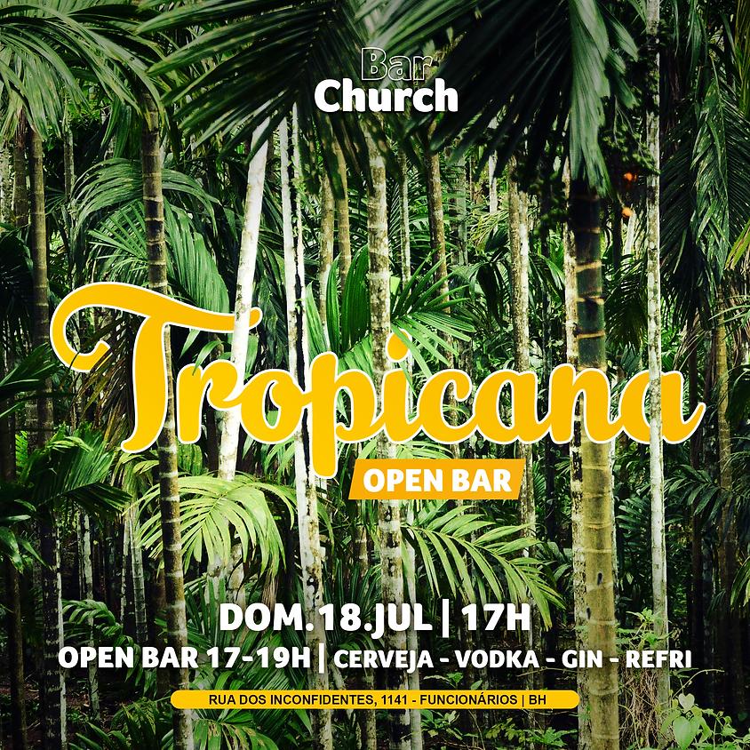 TROPICANA - Open Bar