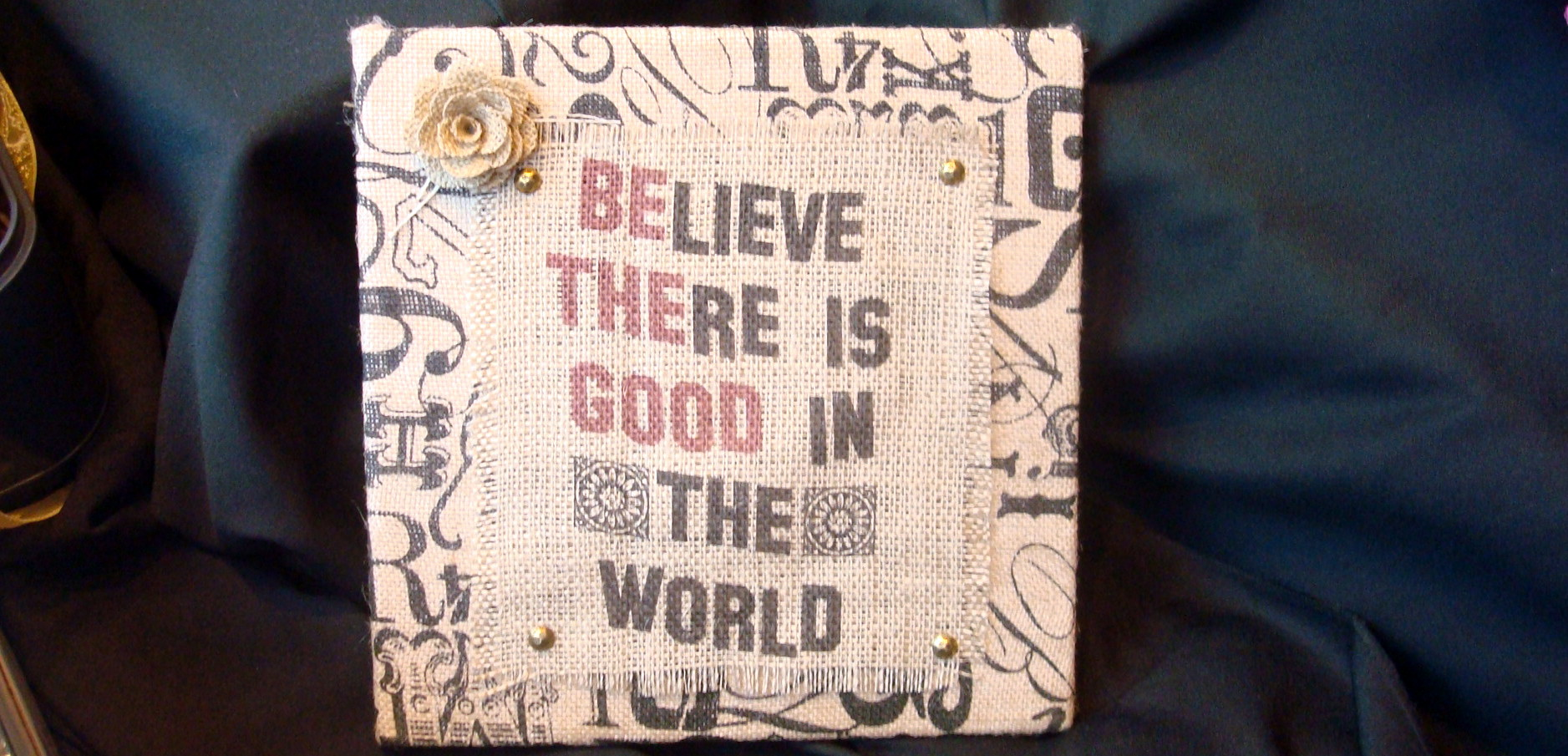 """Be the Good"" Burlap Sign"