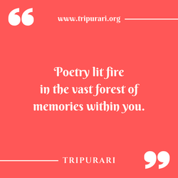 poetry lit fire by tripurari