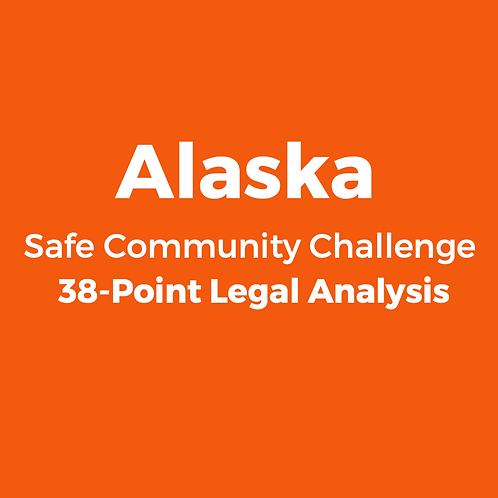 Alaska 2020 Safe Community Challenge 38-Point Legal Analysis