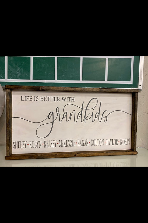 LIFE IS BETTER WITH GRANDKIDS