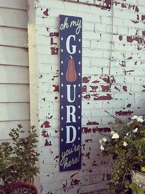 OH MY GOURD YOU'RE HERE BOARD