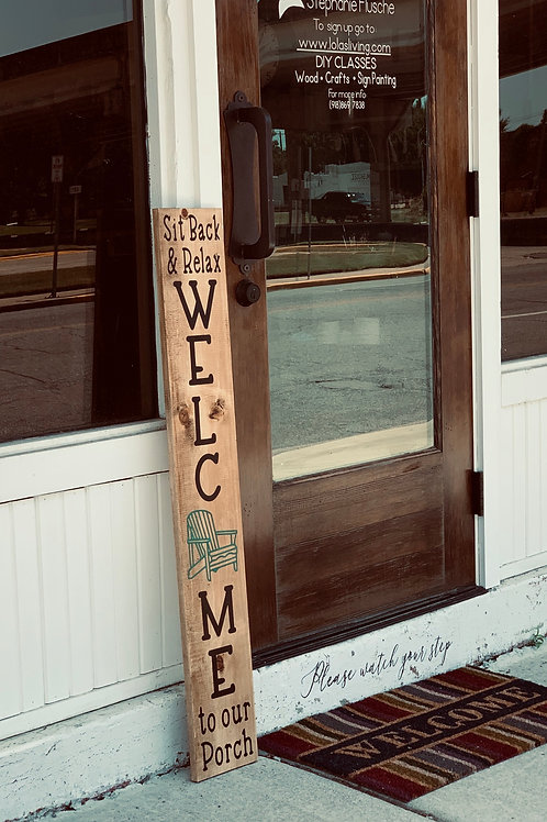 SIT BACK & RELAX WELCOME TO THE PORCH BOARD