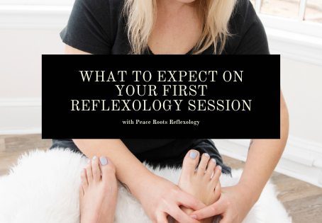 What to expect on your first reflexology session (with Peace Roots).