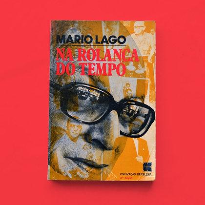 Na Rolança do Tempo - Mario Lago (autografado)