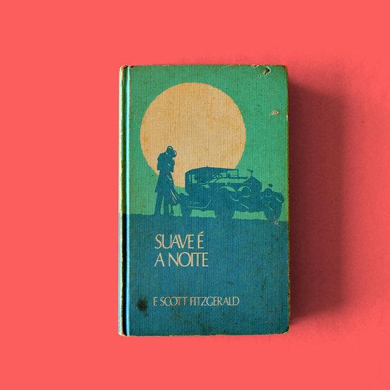 Suave é a Noite - F. Scott Fitzgerald