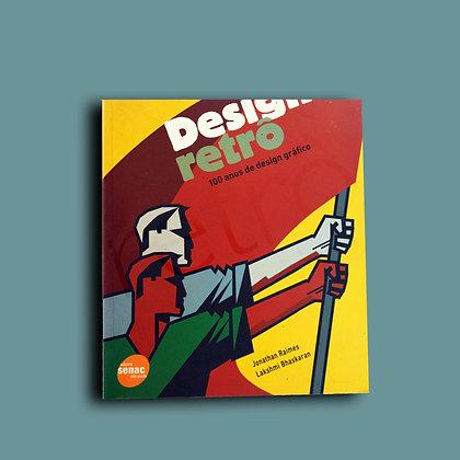 Design Retrô, 100 anos de Design Gráfico - Jonathan Raimes e Lakshmi Bhaskaran