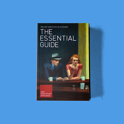 The Art Institute of Chicago - The Essential Guide