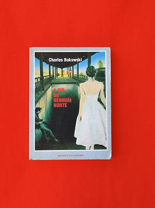 A Sul de Nenhum Norte - Charles Bukowski (português de Portugal)