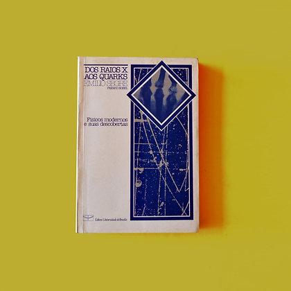 Dos Raio X aos Quarks - Emilio Segrè