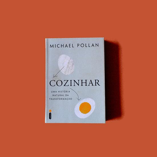 Cozinhar - Uma história natural da transformação - Michael Pollan