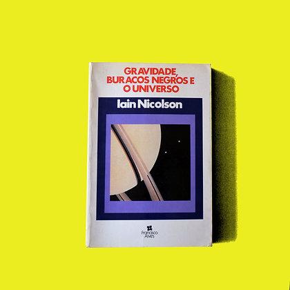 Gravidade, Buracos Negros e o Universo - Ian Nicolson