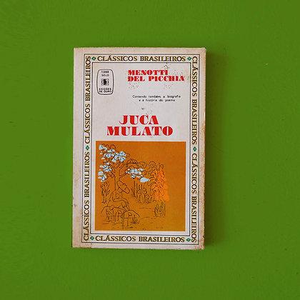 Juca Mulato - Menotti Del Picchia