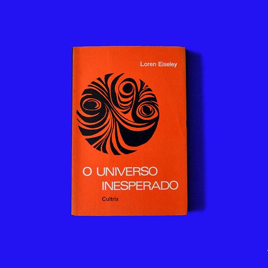 O Universo Inesperado - Loren Eiseley